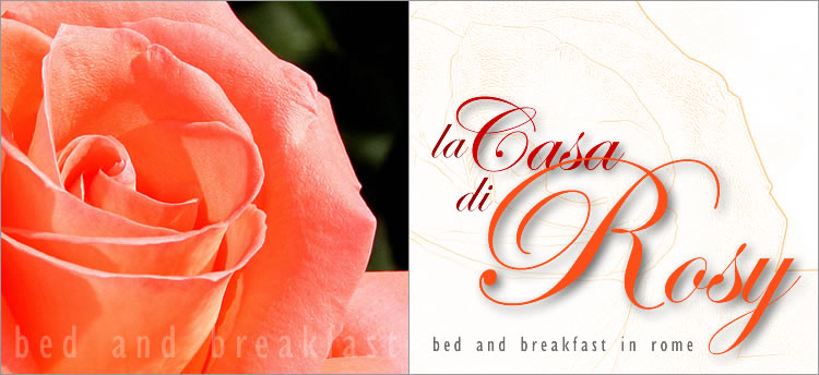 La Casa di Rosy -  Bed and Breakfast - Roma